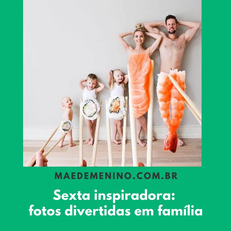 Sexta inspiradora: fotos divertidas em família