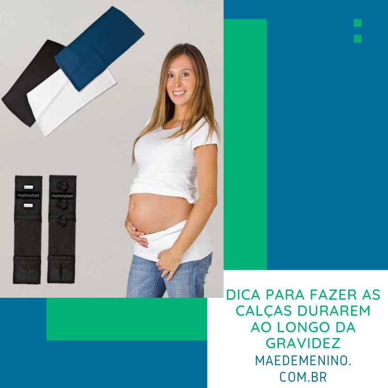 para fazer as calças durarem ao longo da gravidez