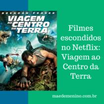 Filmes escondidos no Netflix Viagem ao Centro da Terra