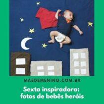 Sexta inspiradora: fotos de bebês heróis