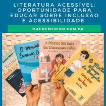 Literatura Acessível: oportunidade para educar sobre inclusão e acessibilidade